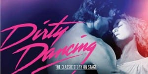 Dirty Dancing @ The Fabulous Fox Theatre | St. Louis | Missouri | United States