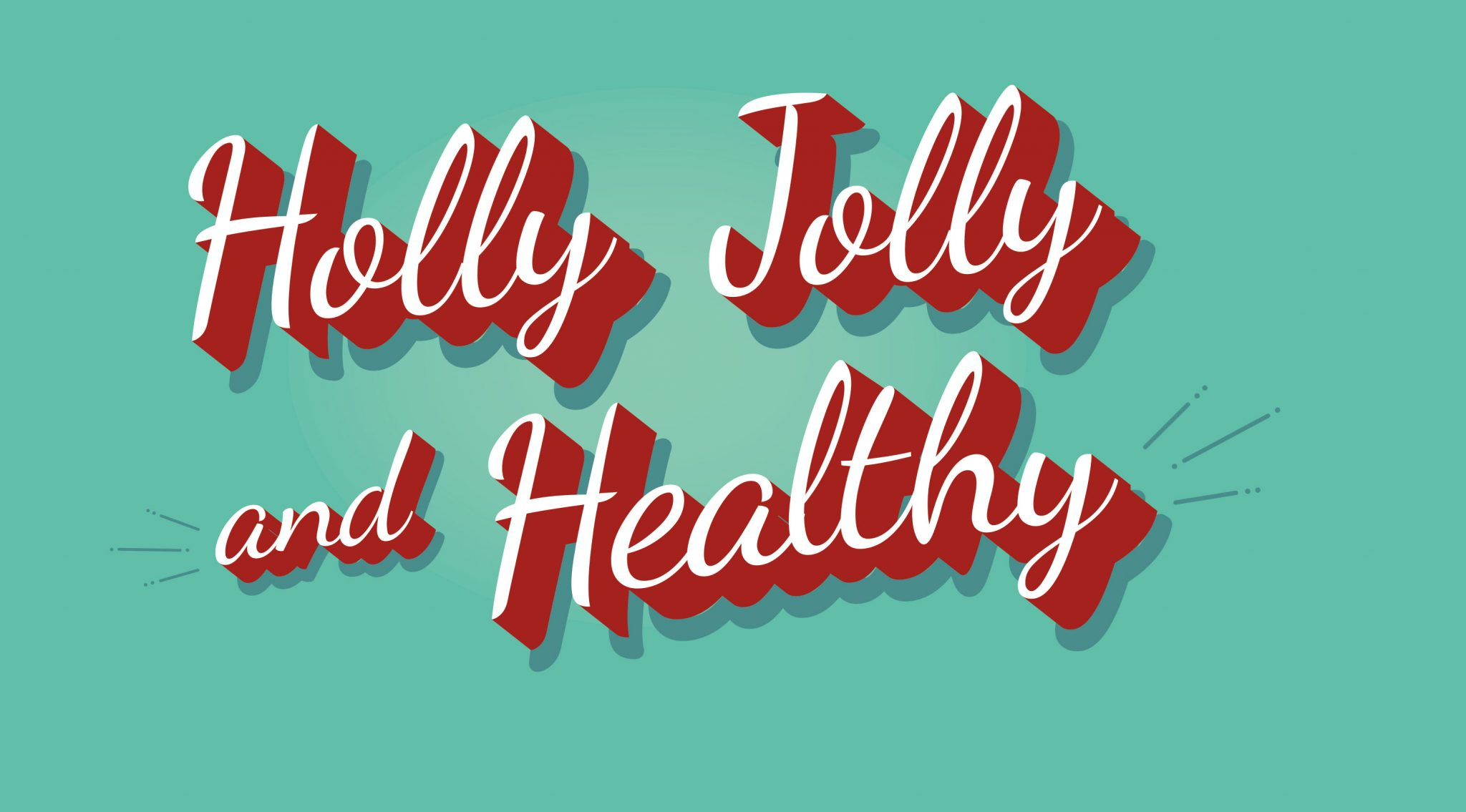 Holly Jolly and Healthy
