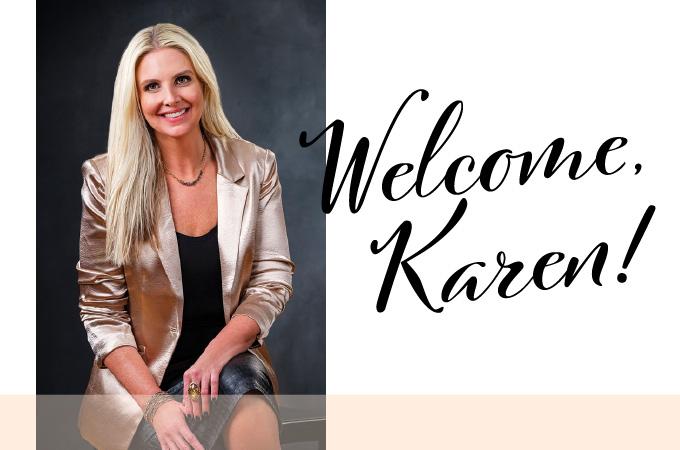 Welcome, Karen!