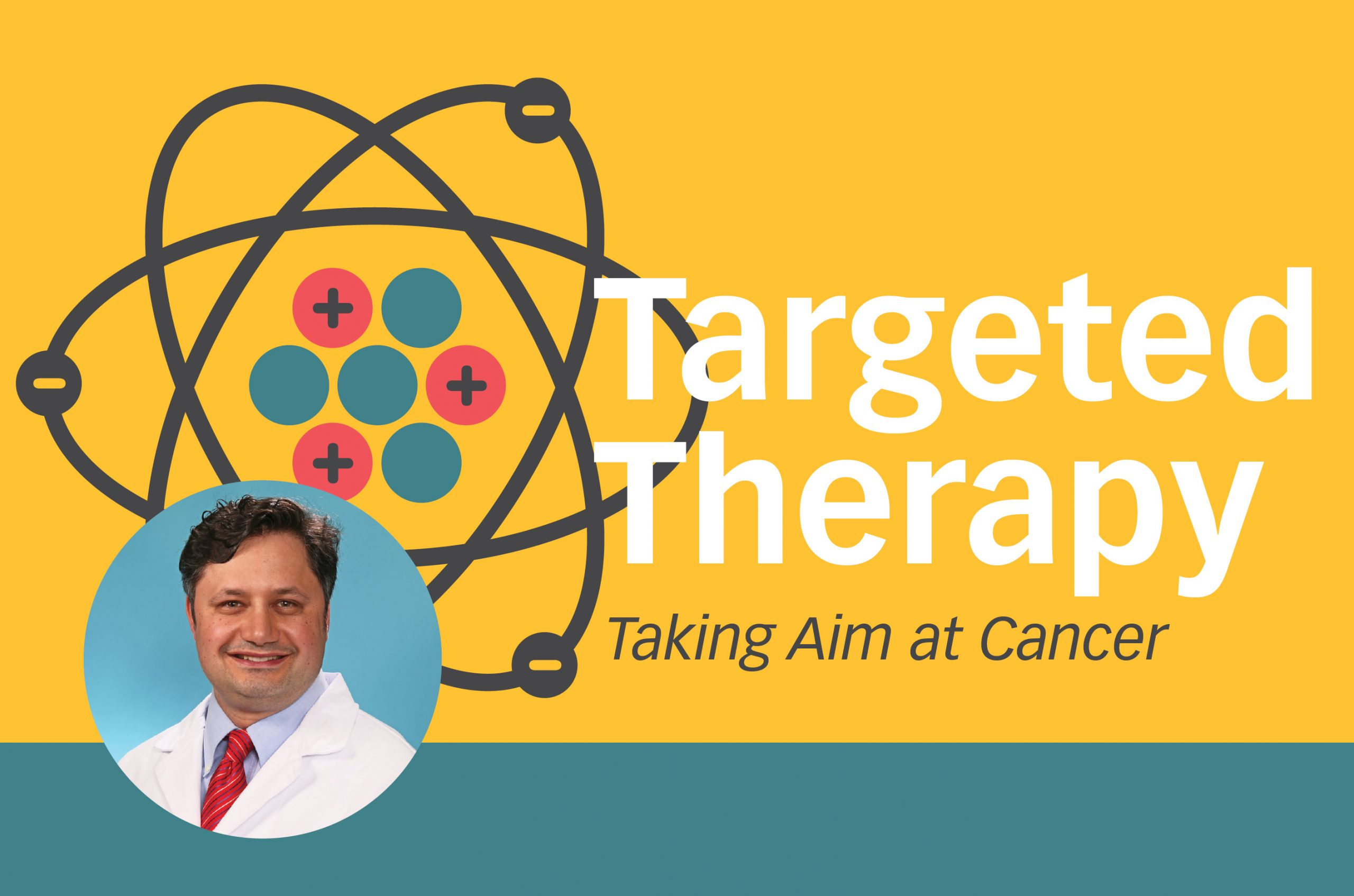 Targeted Therapy: Taking Aim at Cancer
